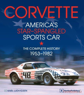 Corvette - The Complete History 1953-1982