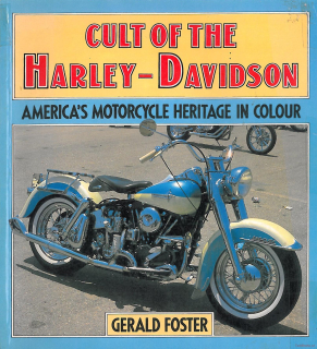 Cult of the Harley-Davidson: America's motorcycle heritage in colour
