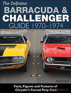 The Definitive Plymouth Barracuda and Dodge Challenger Guide: 1970-1974