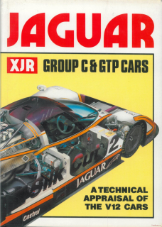 Jaguar XJR Group C and GTP Cars: A Technical Appraisal of the V12 Cars