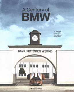 A Century of BMW - The Company Since 1916